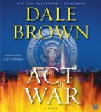 Act of War Downloadable audio file ABR by Dale Brown