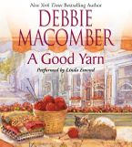 A Good Yarn Downloadable audio file ABR by Debbie Macomber