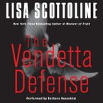 The Vendetta Defense Downloadable audio file UBR by Lisa Scottoline