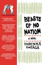 Beasts of No Nation Paperback  by Uzodinma Iweala