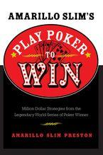 Amarillo Slim's Play Poker to Win Paperback  by Amarillo Slim Preston