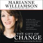 The Gift of Change Downloadable audio file ABR by Marianne Williamson