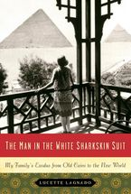The Man in the White Sharkskin Suit Hardcover  by Lucette Lagnado