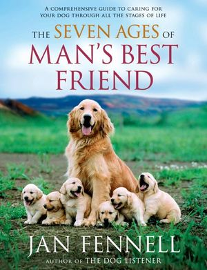 The Seven Ages of Man's Best Friend book image