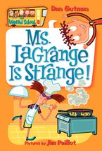 My Weird School #8: Ms. LaGrange Is Strange! Paperback  by Dan Gutman
