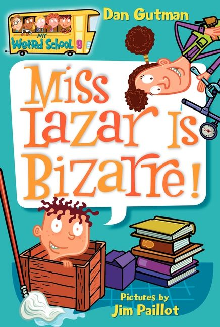 Miss Lazar Is Bizarre! (My Weird School, Book 9)