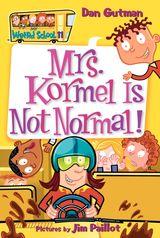 My Weird School #11: Mrs. Kormel Is Not Normal!