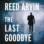 The Last Goodbye Downloadable audio file ABR by Reed Arvin