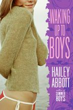 Waking Up to Boys Paperback  by Hailey Abbott