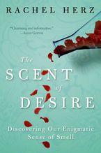 The Scent of Desire Paperback  by Rachel Herz
