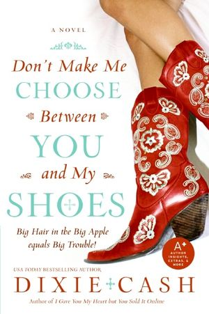 Don't Make Me Choose Between You and My Shoes book image