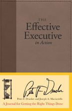 The Effective Executive in Action Hardcover  by Peter F. Drucker