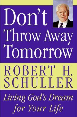 Don't Throw Away Tomorrow book image