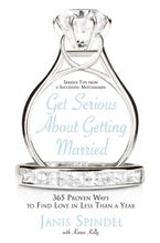 Get Serious About Getting Married Paperback  by Janis Spindel