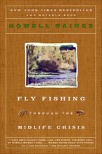 Fly Fishing Through the Midlife Crisis Paperback  by Howell Raines