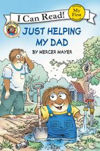 Little Critter: Just Helping My Dad Paperback  by Mercer Mayer