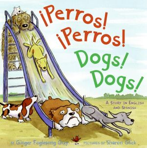 Perros! Perros!/Dogs! Dogs! book image