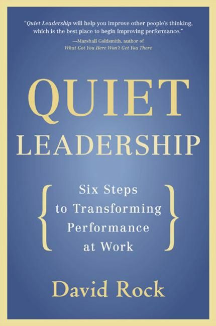 Book cover image: Quiet Leadership: Six Steps to Transforming Performance at Work
