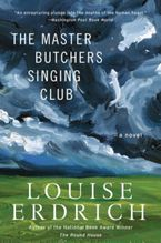 The Master Butchers Singing Club Paperback  by Louise Erdrich
