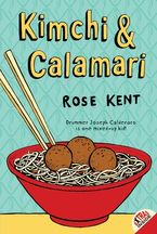 Kimchi & Calamari Paperback  by Rose Kent