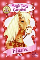 Magic Pony Carousel #5: Flame the Desert Pony