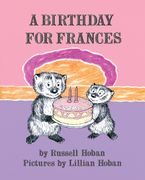 A Birthday for Frances Hardcover  by Russell Hoban