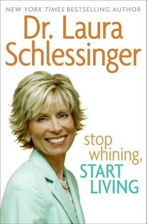 Stop Whining, Start Living book image