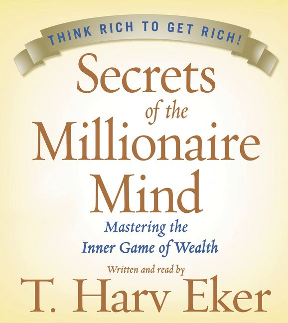 Book cover image: Secrets of the Millionaire Mind: Mastering the Inner Game of Wealth | #1 New York Times Bestseller | #1 Wall Street Journal Bestseller | #1 USA Today Bestseller
