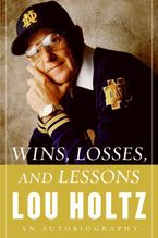 Wins, Losses, and Lessons Hardcover  by Lou Holtz