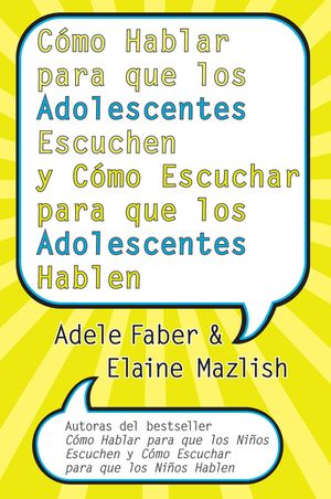 Cómo Hablar para que los Adolescentes Escuchen y Cómo Escuchar para que los Adol book image