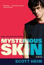 Mysterious Skin Paperback  by Scott Heim
