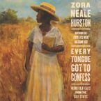 Every Tongue Got to Confess Downloadable audio file UBR by Zora Neale Hurston