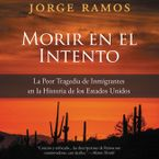 Morir en el Intento Downloadable audio file ABR by Jorge Ramos