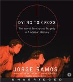 Dying to Cross Downloadable audio file UBR by Jorge Ramos
