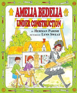 Amelia Bedelia Under Construction book image