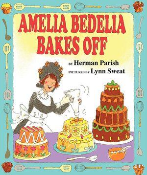 Amelia Bedelia Bakes Off book image