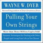 Pulling Your Own Strings Downloadable audio file ABR by Wayne W. Dyer