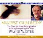 Manifest Your Destiny Downloadable audio file ABR by Wayne W. Dyer
