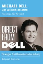 Book cover image: Direct from Dell: Strategies that Revolutionized an Industry | National Bestseller