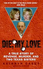 Die, My Love Paperback  by Kathryn Casey