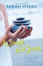 As Simple as It Seems Hardcover  by Sarah Weeks