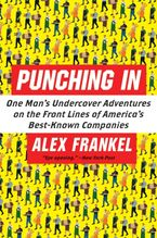 Book cover image: Punching In: One Man's Undercover Adventures on the Front Lines of America's Best-Known Companies