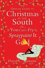 The Official Guide to Christmas in the South Hardcover  by David C. Barnette