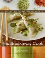 The Breakaway Cook Hardcover  by Eric Gower