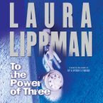To the Power of Three Downloadable audio file ABR by Laura Lippman