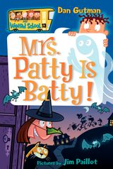 My Weird School #13: Mrs. Patty Is Batty!