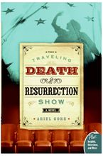 The Traveling Death and Resurrection Show Paperback  by Ariel Gore