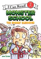 Monster School: The Spooky Sleepover Hardcover  by Dave Keane