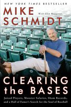 Clearing the Bases Paperback  by Mike Schmidt