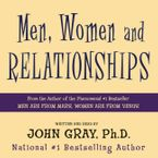 Men, Women and Relationships Downloadable audio file ABR by John Gray